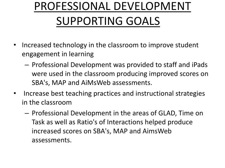 PROFESSIONAL DEVELOPMENT SUPPORTING GOALS