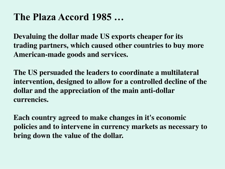 The Plaza Accord 1985 …