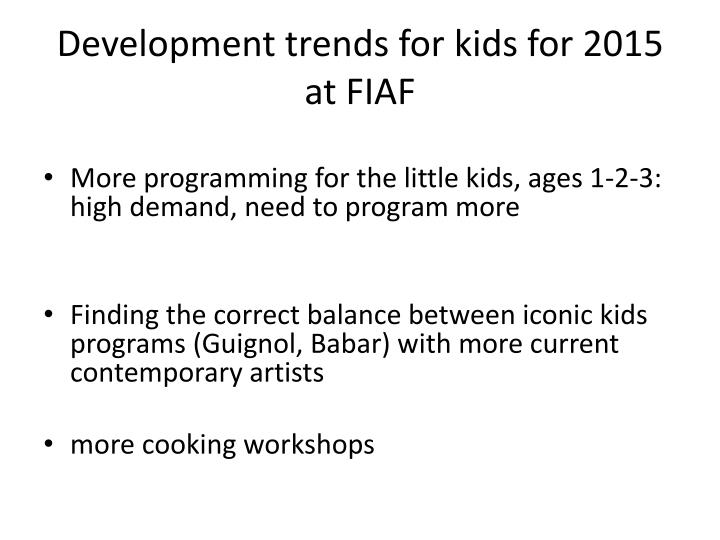Development trends for kids for 2015 at FIAF
