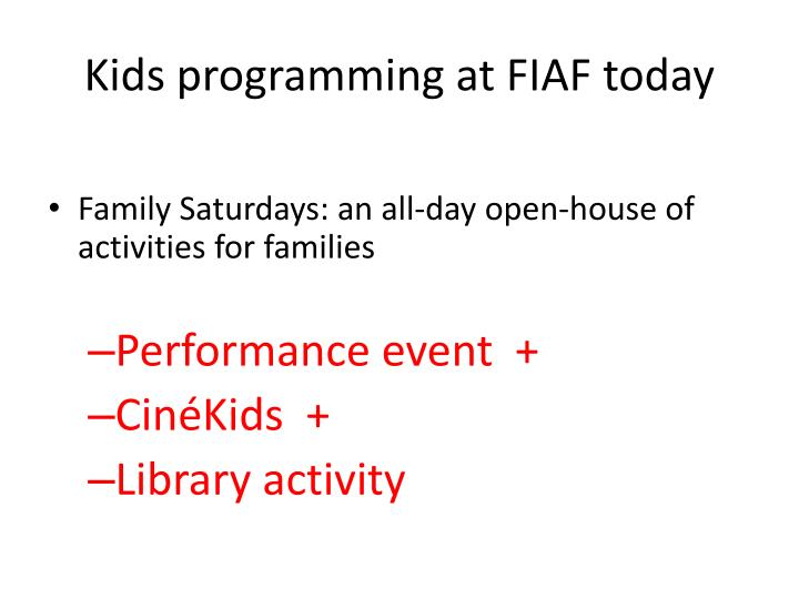 Kids programming at FIAF today