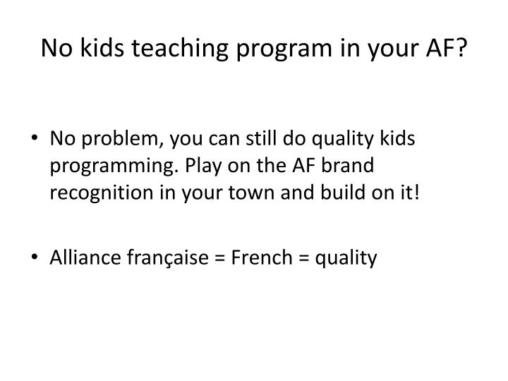 No kids teaching program in your AF?