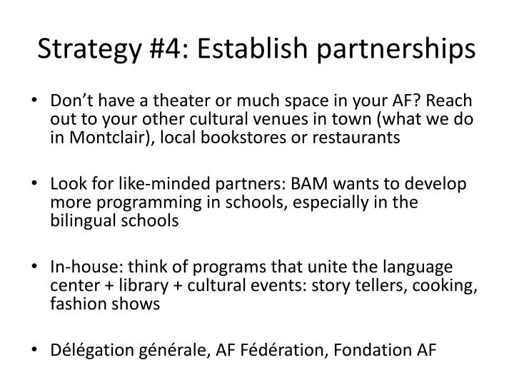 Strategy #4: Establish partnerships