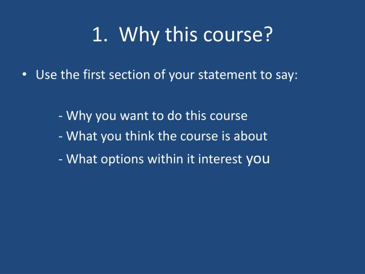 1.  Why this course?