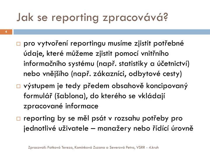Jak se reporting zpracovává?