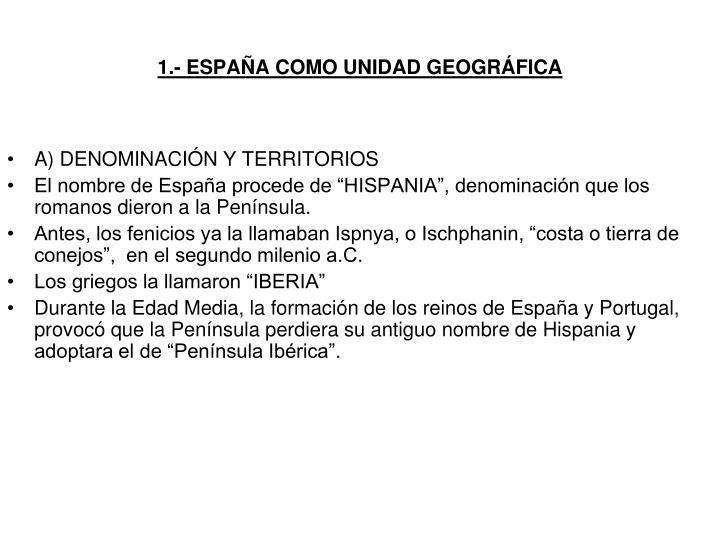 1.- ESPAÑA COMO UNIDAD GEOGRÁFICA