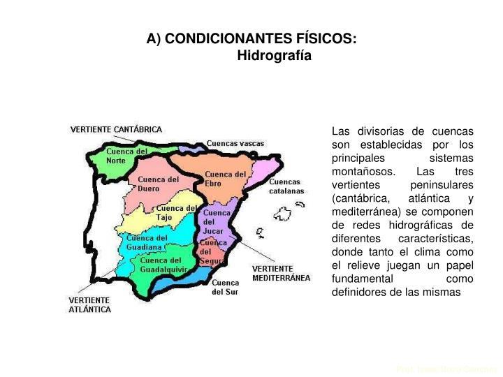 A) CONDICIONANTES FÍSICOS: