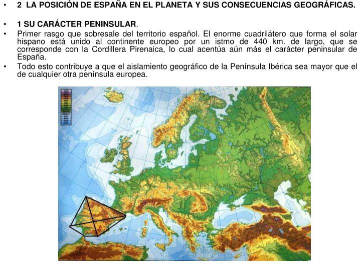 2  LA POSICIÓN DE ESPAÑA EN EL PLANETA Y SUS CONSECUENCIAS GEOGRÁFICAS.