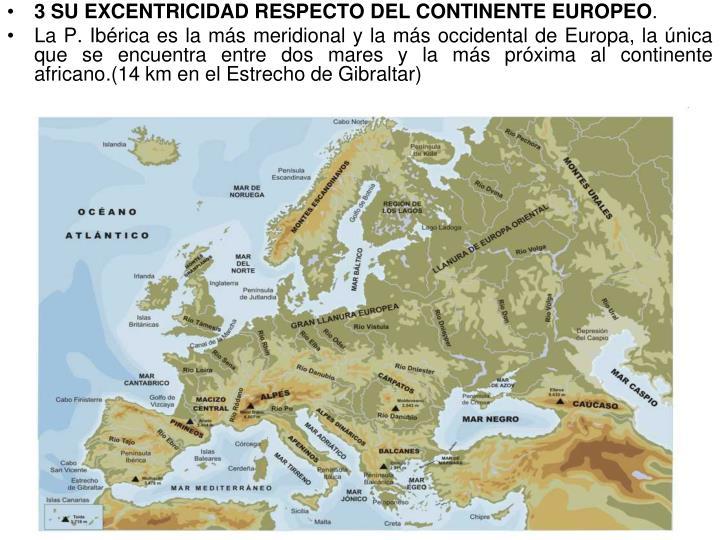 3 SU EXCENTRICIDAD RESPECTO DEL CONTINENTE EUROPEO