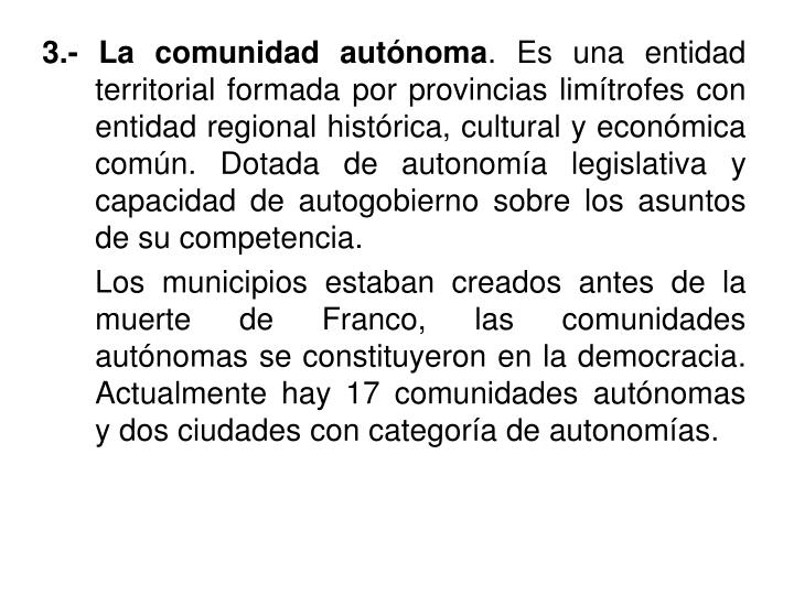 3.- La comunidad autónoma