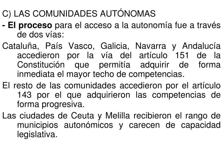 C) LAS COMUNIDADES AUTÓNOMAS