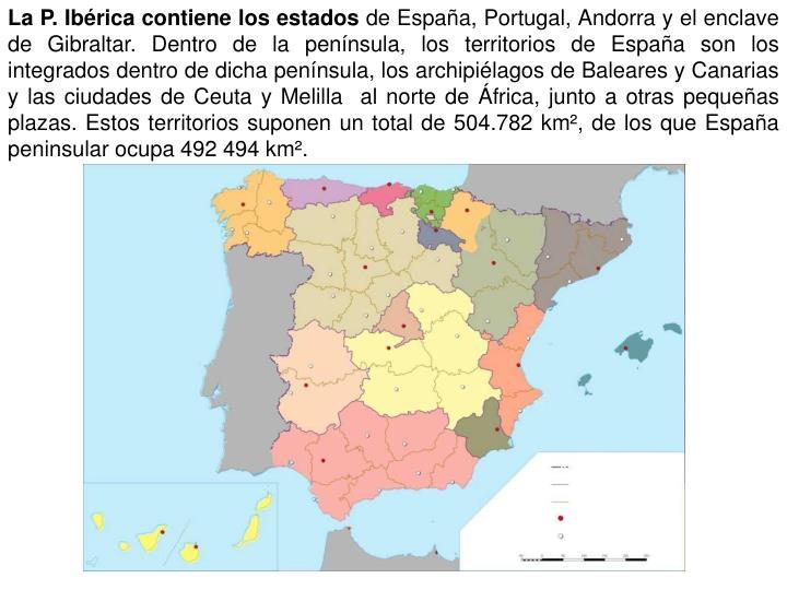 La P. Ibérica contiene los estados