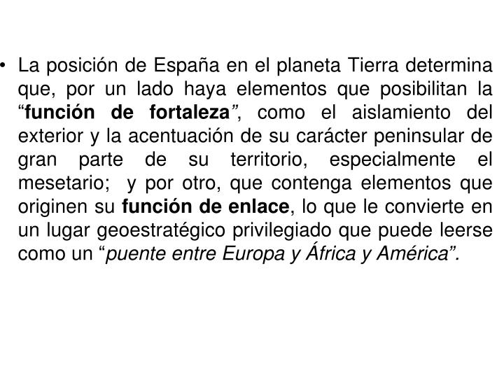 """La posición de España en el planeta Tierra determina que, por un lado haya elementos que posibilitan la """""""