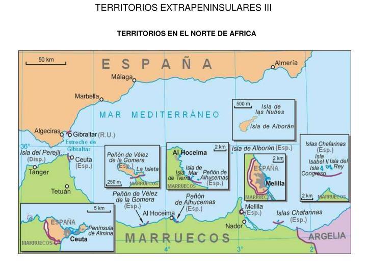 TERRITORIOS EXTRAPENINSULARES III