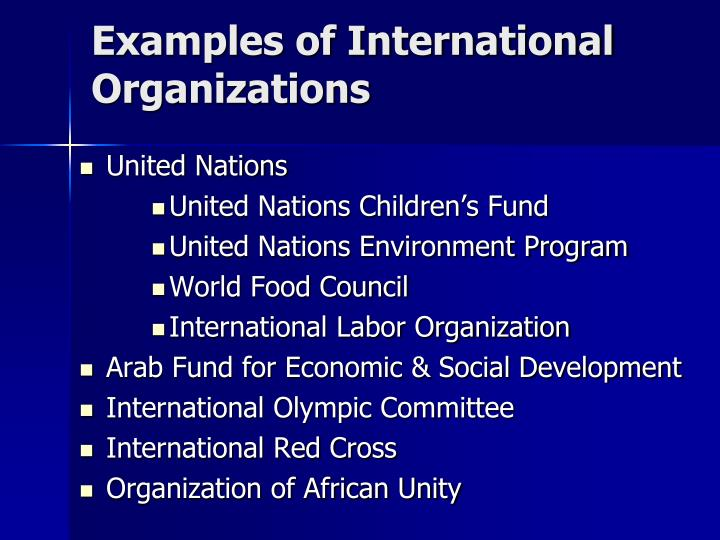 Examples of International Organizations