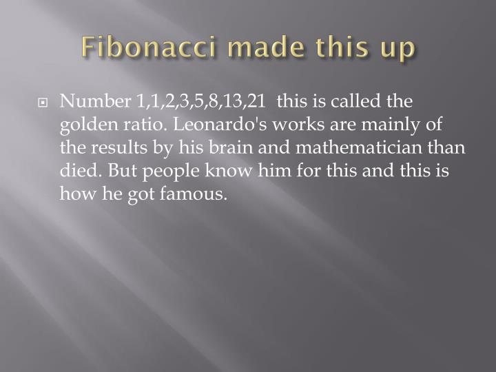 Fibonacci made this up