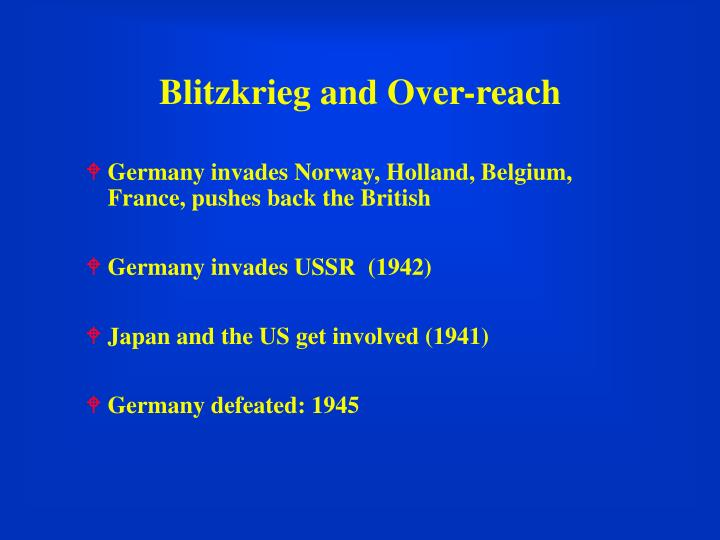 Blitzkrieg and Over-reach