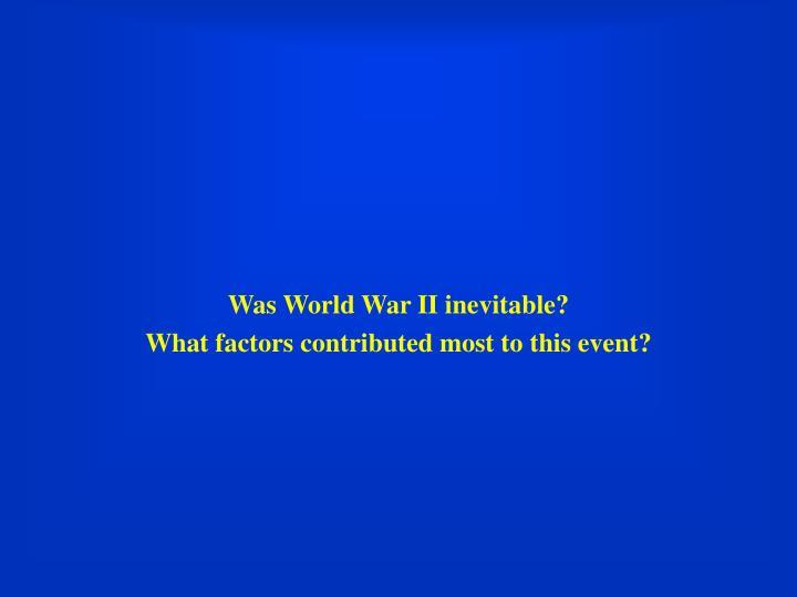 Was World War II inevitable?