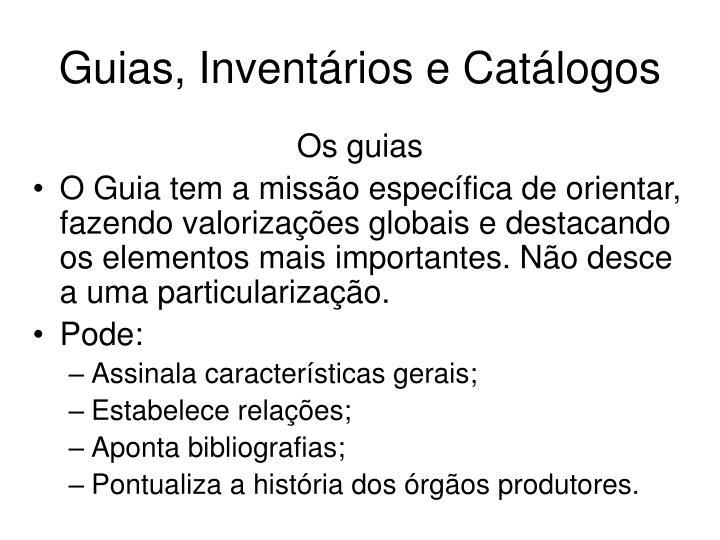 Guias, Inventários e Catálogos