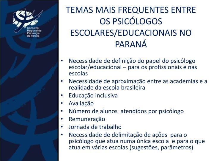 TEMAS MAIS FREQUENTES ENTRE OS PSICÓLOGOS ESCOLARES/EDUCACIONAIS NO PARANÁ