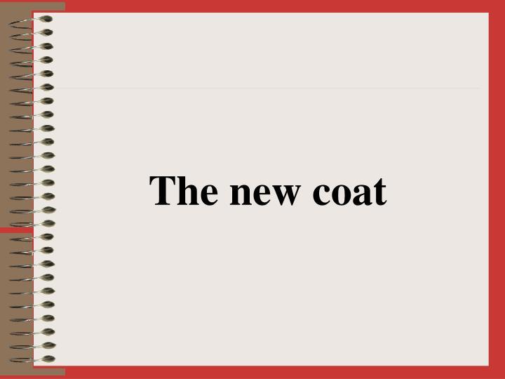 The new coat