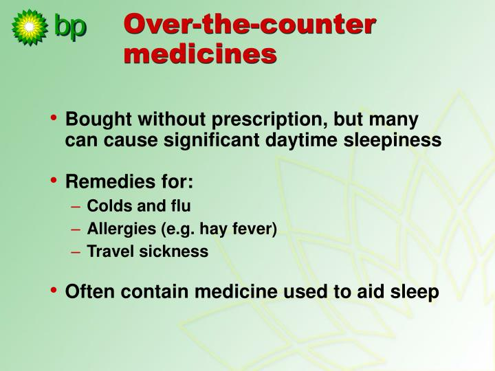 Bought without prescription, but many can cause significant daytime sleepiness