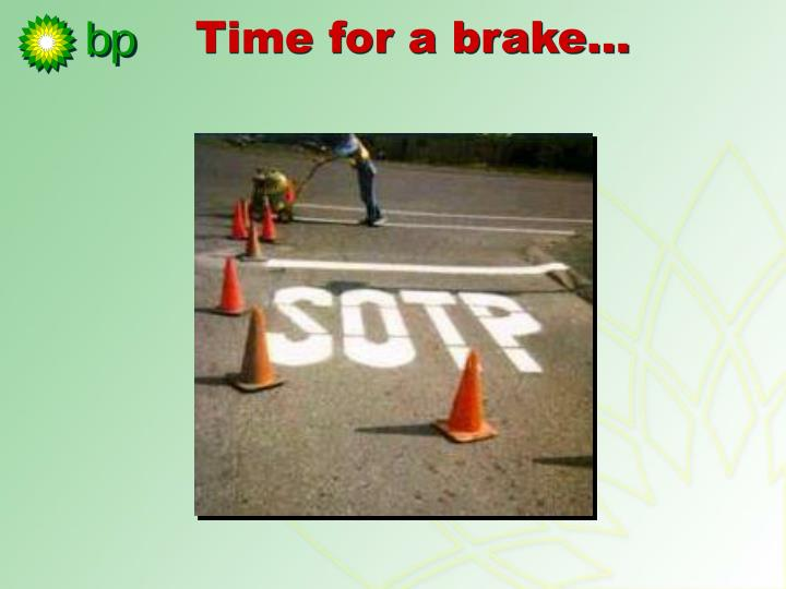Time for a brake…