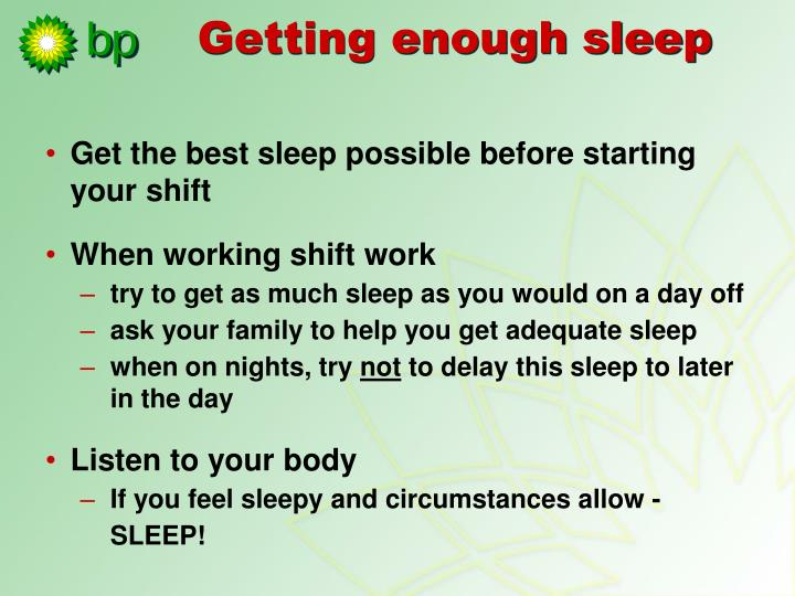 Get the best sleep possible before starting your shift