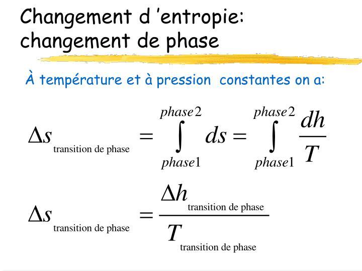 Changement d'entropie: changement de phase