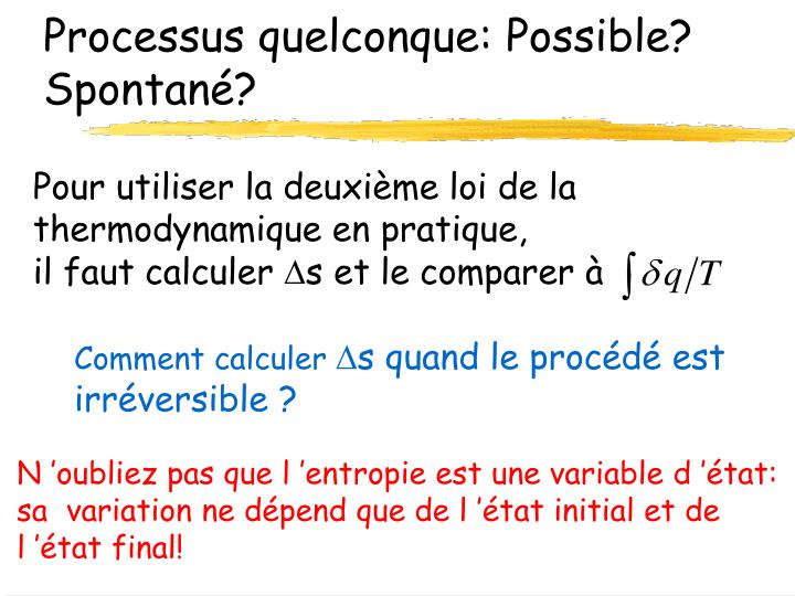 Processus quelconque: Possible? Spontané?