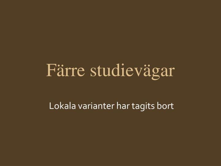 Färre studievägar