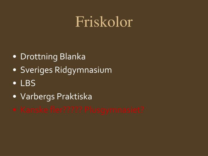 Friskolor