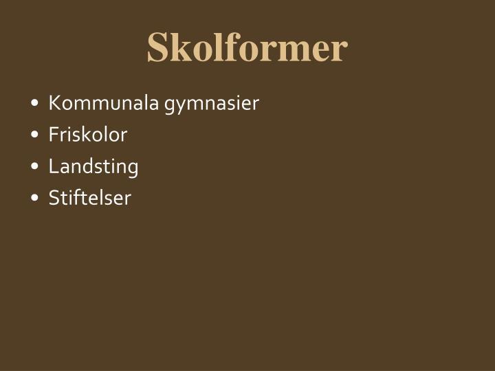 Skolformer