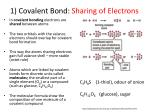 1 covalent bond sharing of electrons