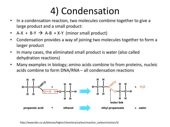 4) Condensation