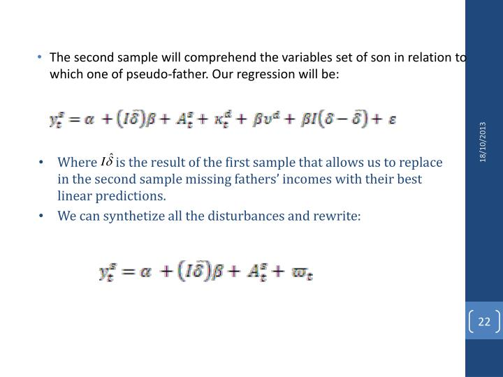 The second sample will comprehend the variables set of son in relation to which one of pseudo-father. Our regression will be: