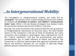 to intergenerational mobility