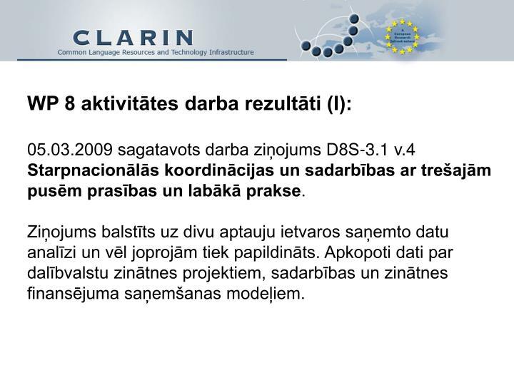 WP 8 aktivitātes darba rezultāti (I):