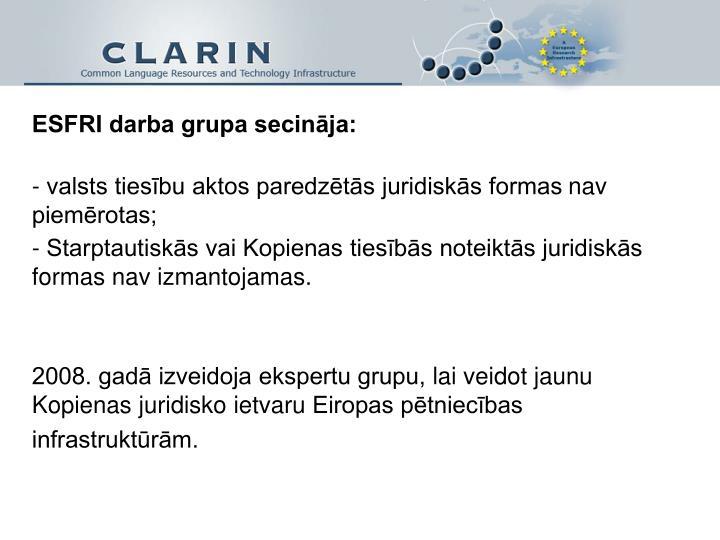 ESFRI darba grupa secināja: