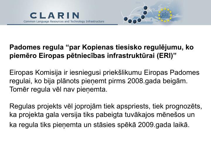 """Padomes regula """"par Kopienas tiesisko regulējumu, ko piemēro Eiropas pētniecības infrastruktūrai (ERI)"""""""