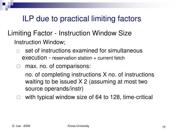 ILP due to practical limiting factors