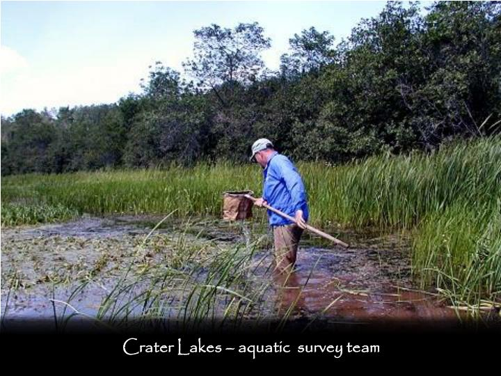 Crater Lakes – aquatic  survey team