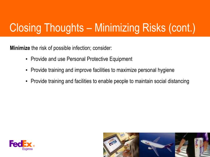 Closing Thoughts – Minimizing Risks (cont.)