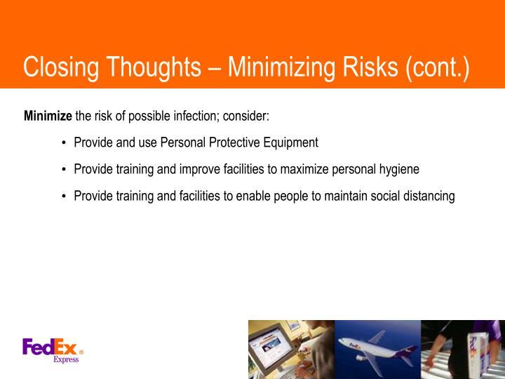 Closing Thoughts – Minimizing Risks (cont.)