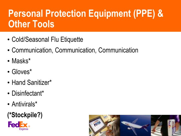 Personal Protection Equipment (PPE) & Other Tools