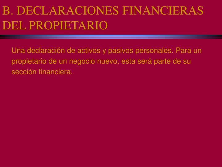 B. DECLARACIONES FINANCIERAS DEL PROPIETARIO