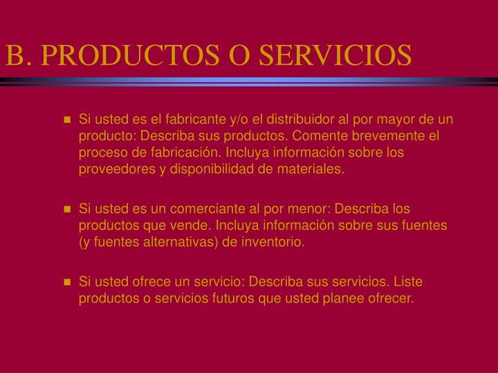 B. PRODUCTOS O SERVICIOS