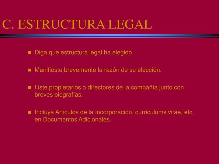C. ESTRUCTURA LEGAL