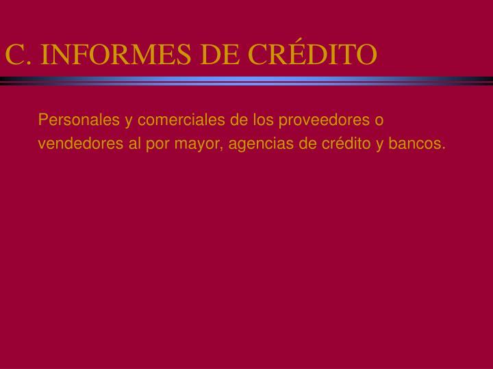 C. INFORMES DE CRÉDITO