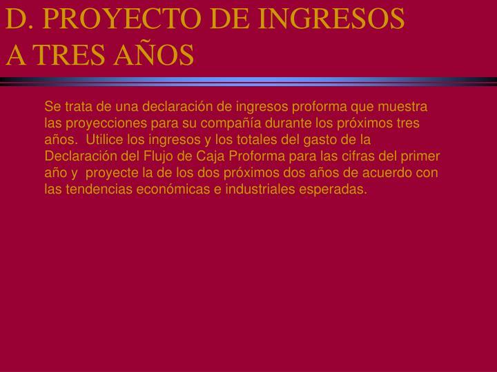 D. PROYECTO DE INGRESOS