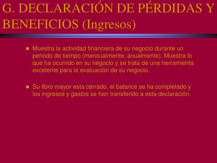 G. DECLARACIÓN DE PÉRDIDAS Y BENEFICIOS (Ingresos)